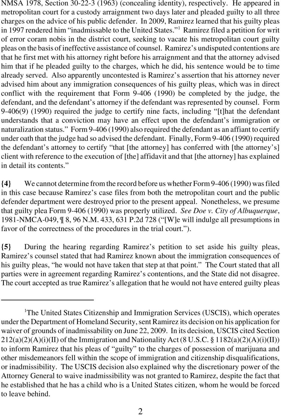 In 2009, Ramirez learned that his guilty pleas in 1997 rendered him inadmissable to the United States.