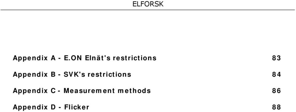 Appendix B - SVK's restrictions