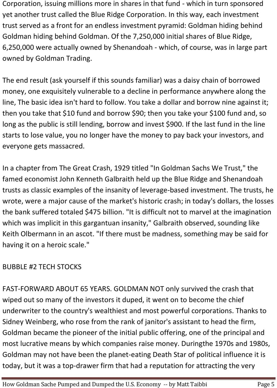 Of the 7,250,000 initial shares of Blue Ridge, 6,250,000 were actually owned by Shenandoah - which, of course, was in large part owned by Goldman Trading.