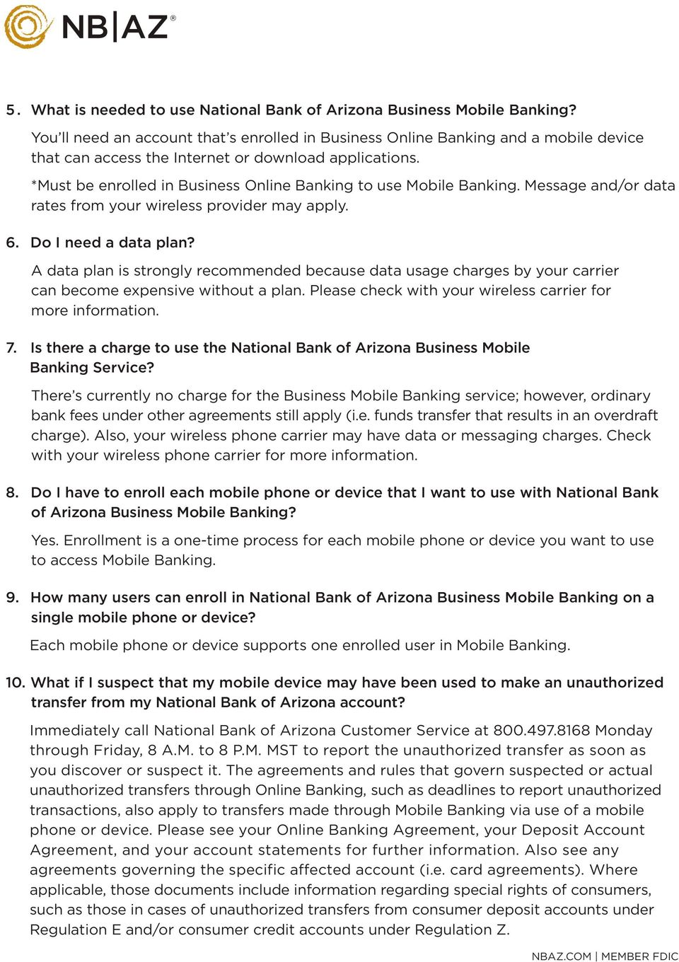 *Must be enrolled in Business Online Banking to use Mobile Banking. Message and/or data rates from your wireless provider may apply. 6. Do I need a data plan?