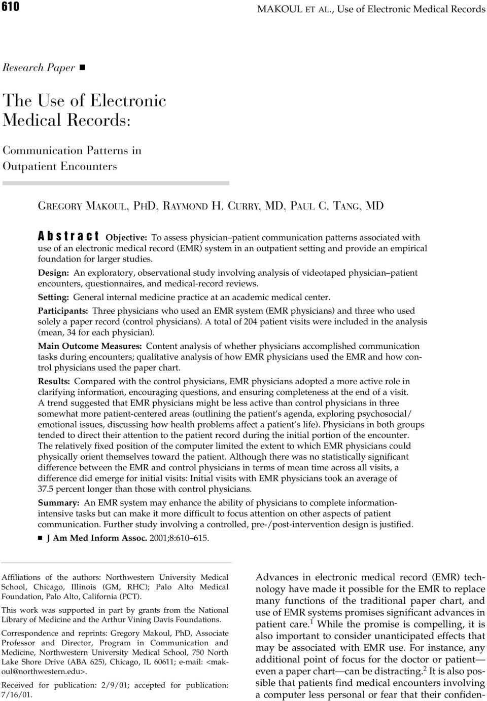 TANG, MD Abstract Objective: To assess physician patient communication patterns associated with use of an electronic medical record (EMR) system in an outpatient setting and provide an empirical