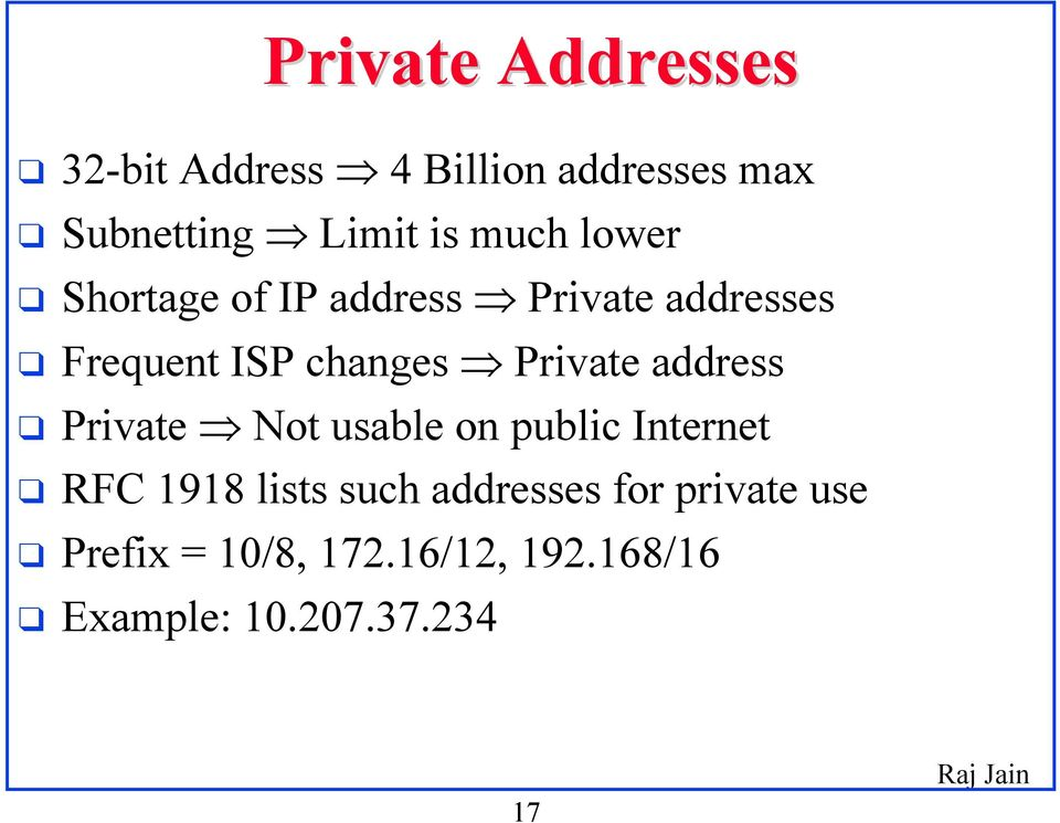 Private address Private Not usable on public Internet RFC 1918 lists such