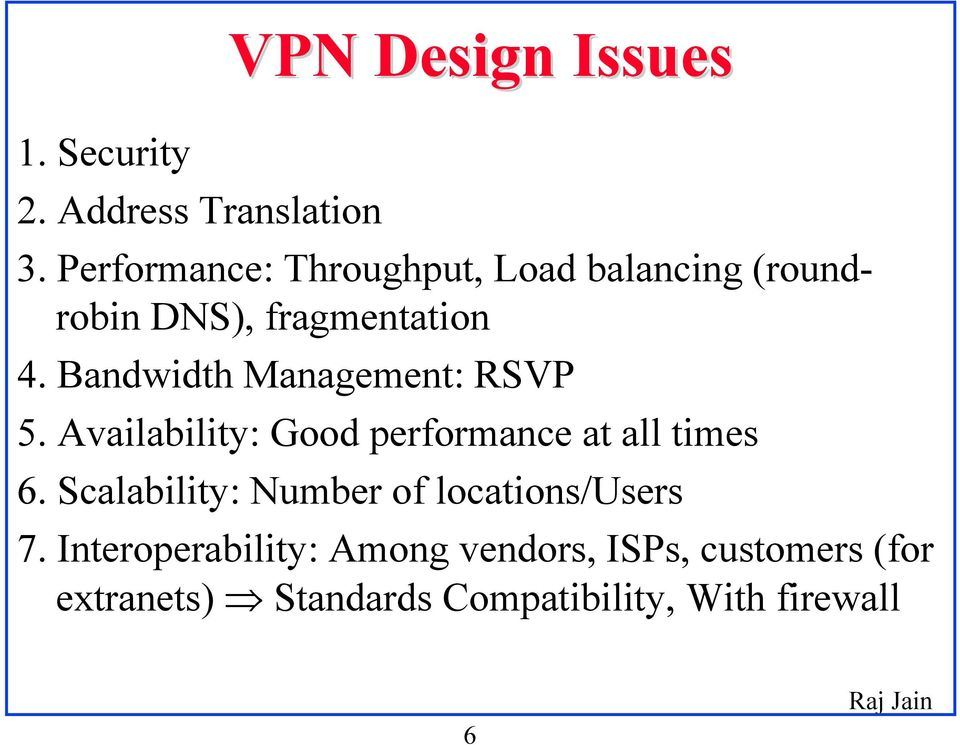 Bandwidth Management: RSVP 5. Availability: Good performance at all times 6.