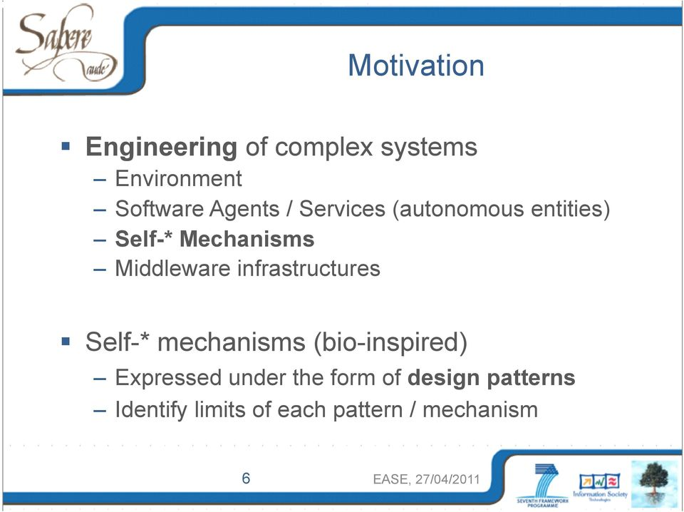 infrastructures Self-* mechanisms (bio-inspired) Expressed under the