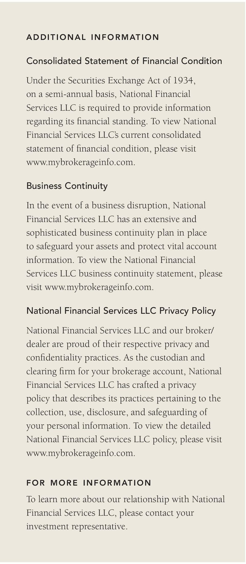 Business Continuity In the event of a business disruption, National Financial Services LLC has an extensive and sophisticated business continuity plan in place to safeguard your assets and protect