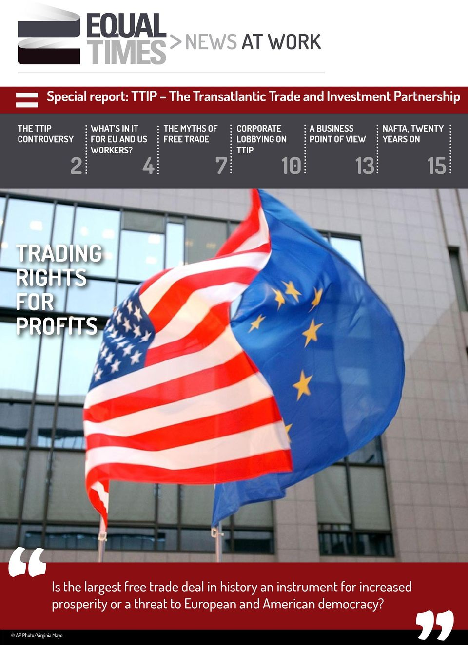 The myths of free trade Corporate lobbying on TTIP A business point of view NAFTA, twenty years on 2 4 7 10