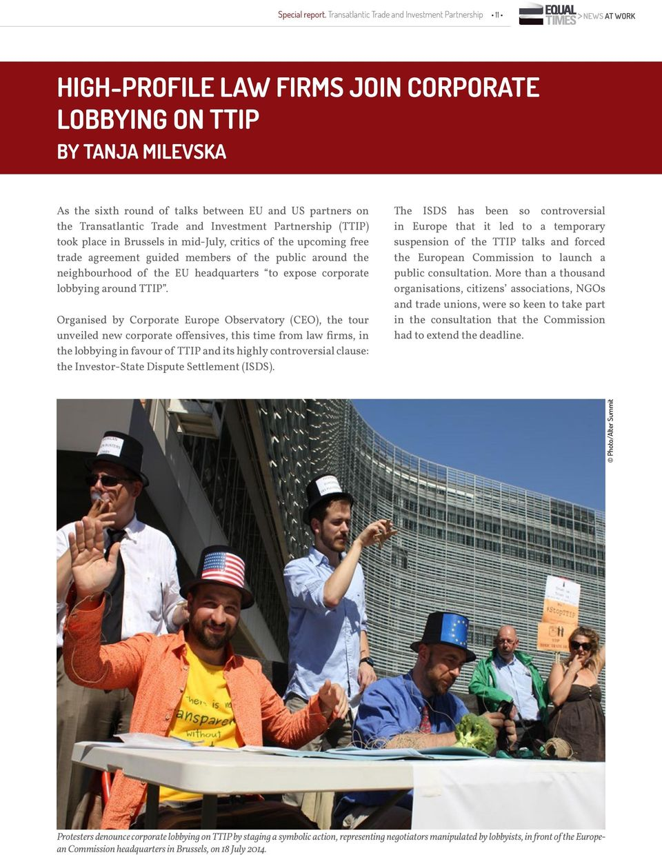 Transatlantic Trade and Investment Partnership (TTIP) took place in Brussels in mid-july, critics of the upcoming free trade agreement guided members of the public around the neighbourhood of the EU