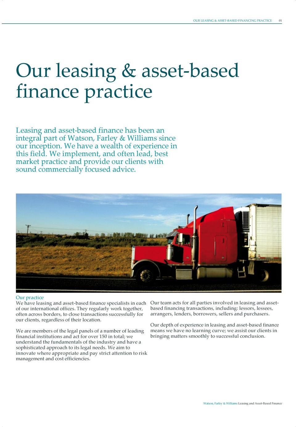 Our practice We have leasing and asset based finance specialists in each of our international offices.