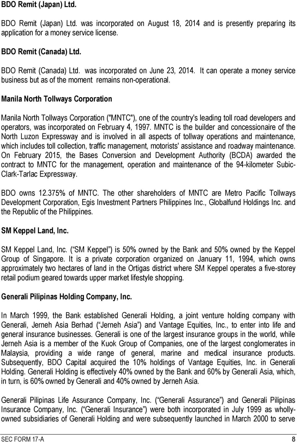 "Manila North Tollways Corporation Manila North Tollways Corporation (""MNTC""), one of the country's leading toll road developers and operators, was incorporated on February 4, 1997."