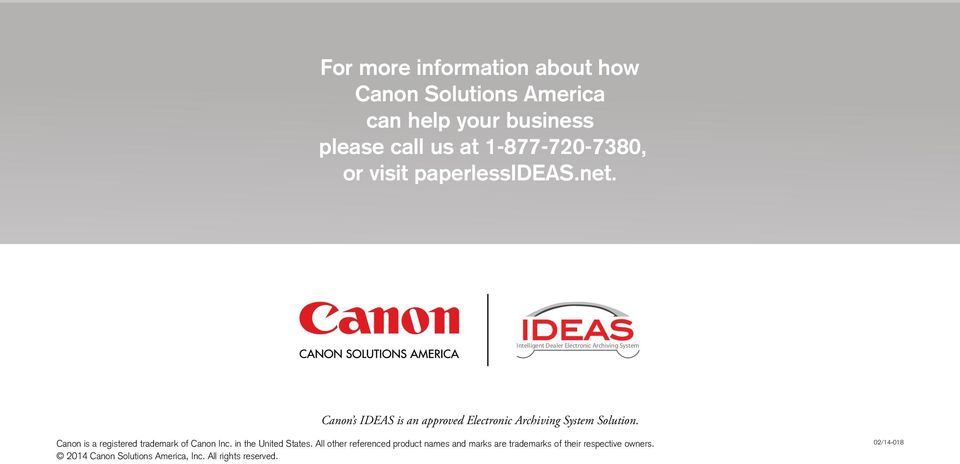 Intelligent Dealer Electronic Archiving System Canon s IDEAS is an approved Electronic Archiving System Solution.
