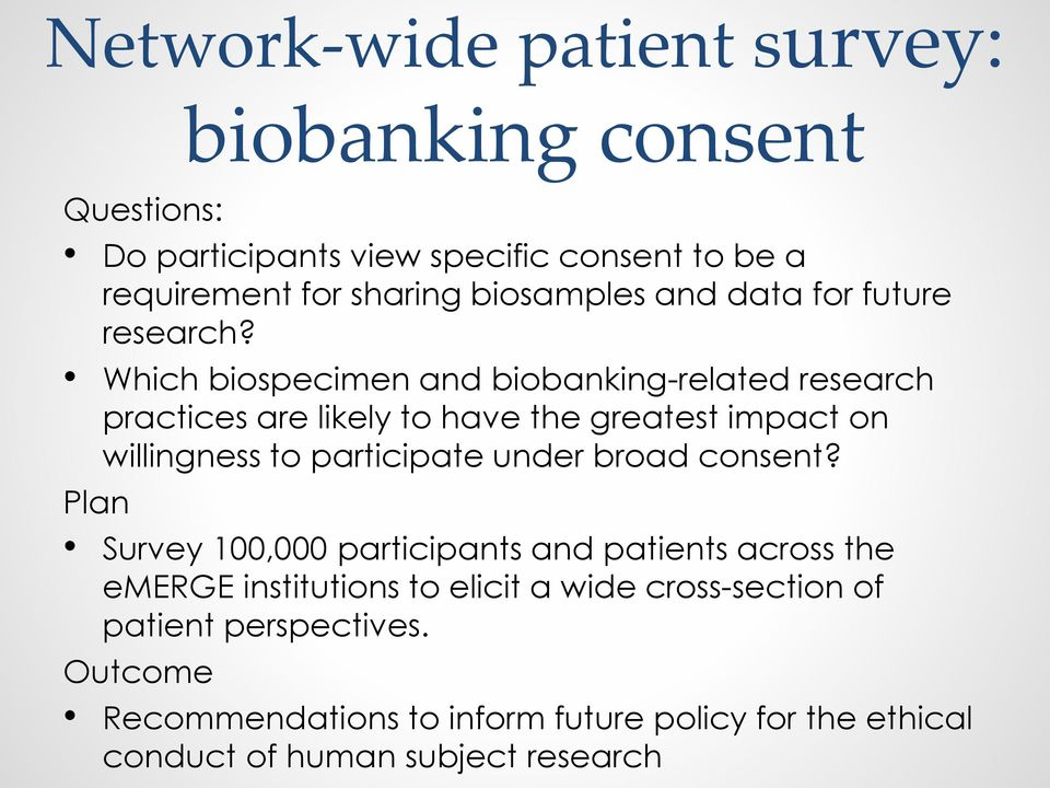 Which biospecimen and biobanking-related research practices are likely to have the greatest impact on willingness to participate under