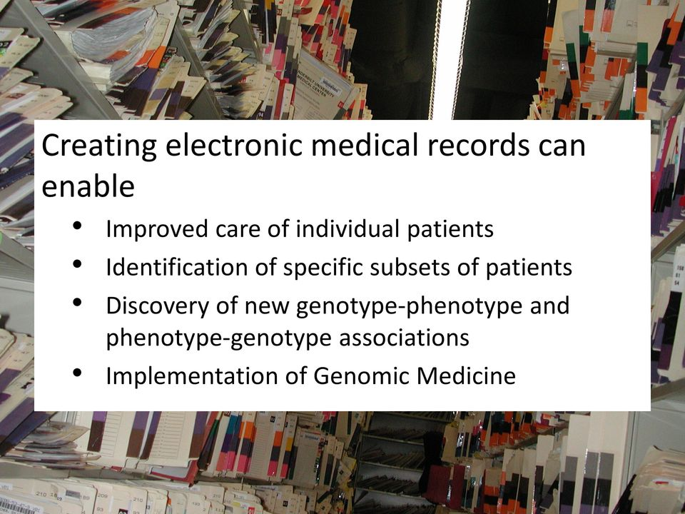 subsets of patients Discovery of new genotype-phenotype and