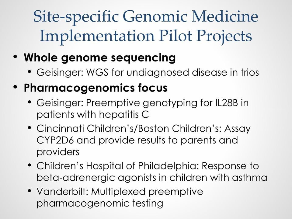 Cincinnati Children s/boston Children s: Assay CYP2D6 and provide results to parents and providers Children s Hospital