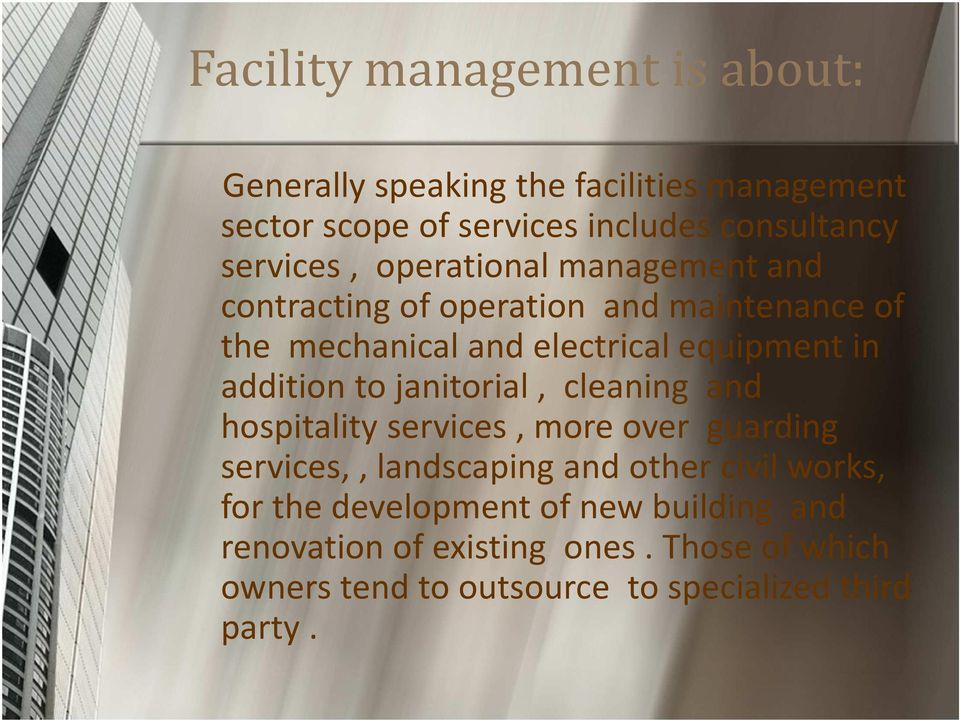 addition to janitorial, cleaning and hospitality services, more over guarding services,, landscaping and other civil works,