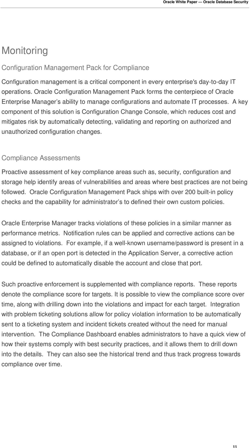 A key component of this solution is Configuration Change Console, which reduces cost and mitigates risk by automatically detecting, validating and reporting on authorized and unauthorized