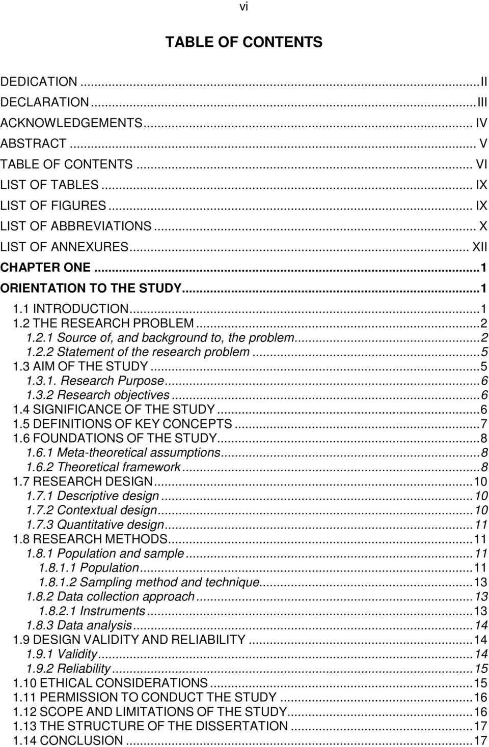 .. 5 1.3 AIM OF THE STUDY... 5 1.3.1. Research Purpose... 6 1.3.2 Research objectives... 6 1.4 SIGNIFICANCE OF THE STUDY... 6 1.5 DEFINITIONS OF KEY CONCEPTS... 7 1.6 FOUNDATIONS OF THE STUDY... 8 1.