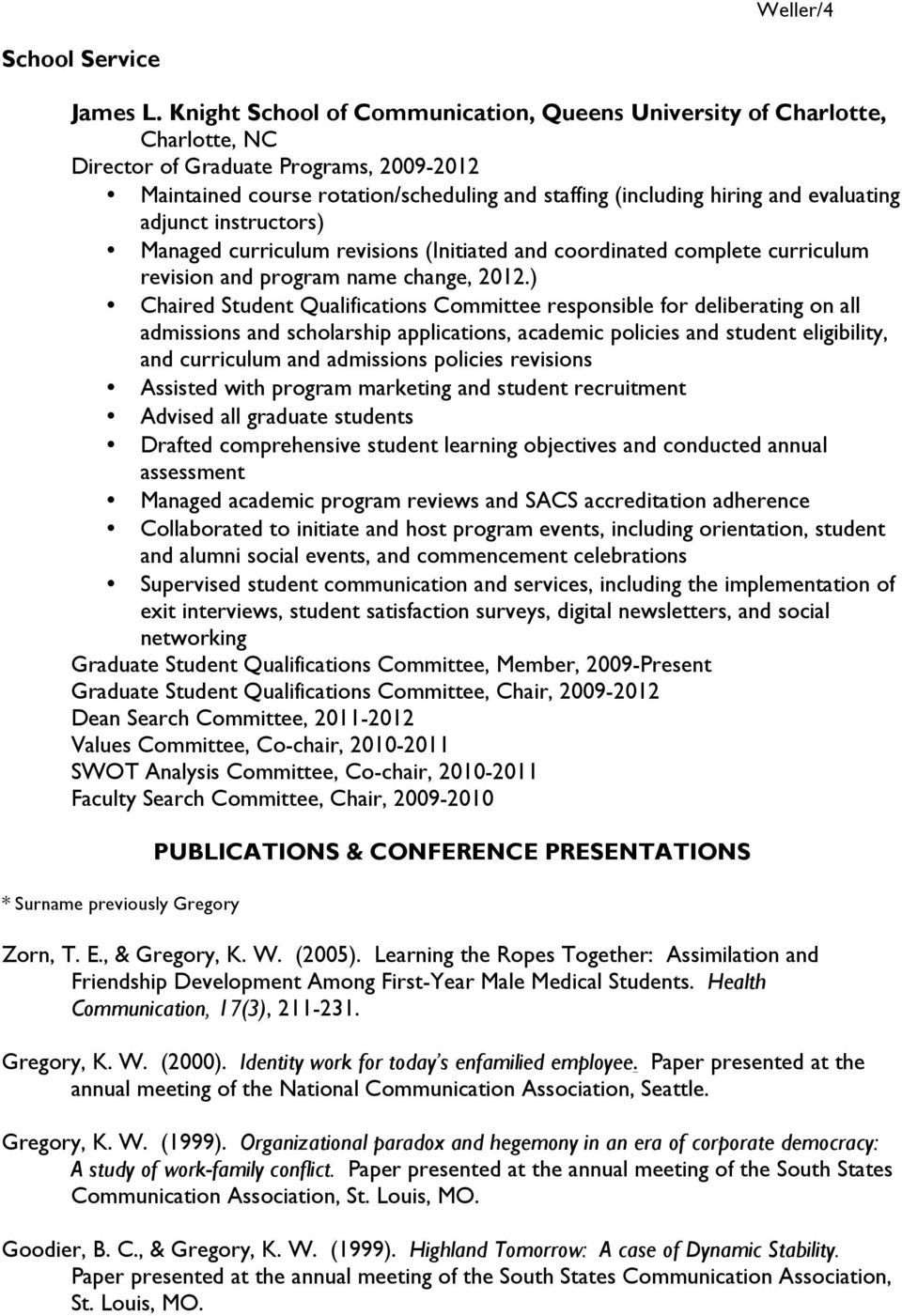 evaluating adjunct instructors) Managed curriculum revisions (Initiated and coordinated complete curriculum revision and program name change, 2012.