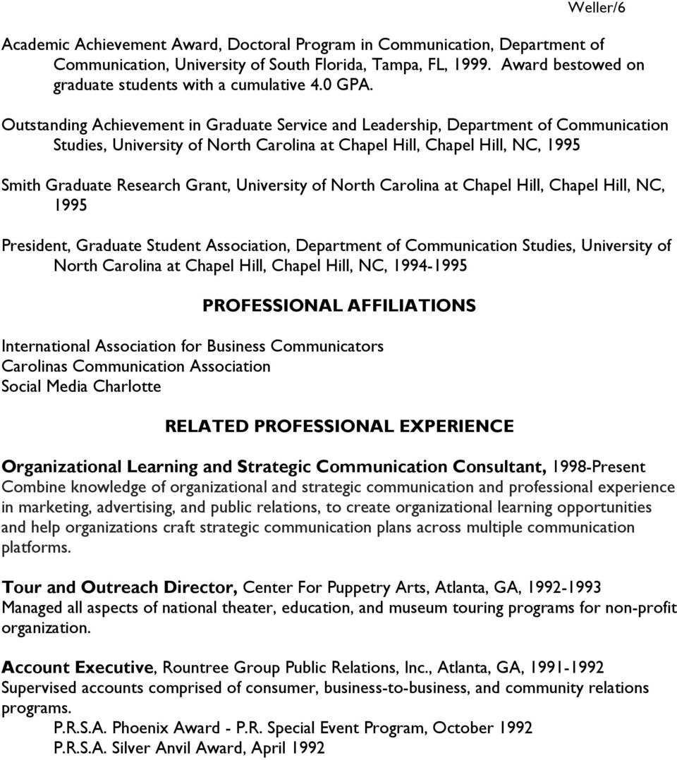 Outstanding Achievement in Graduate Service and Leadership, Department of Communication Studies, University of North Carolina at Chapel Hill, Chapel Hill, NC, 1995 Smith Graduate Research Grant,