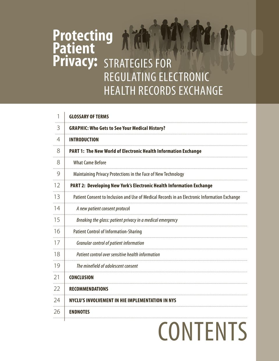 Electronic Health Information Exchange 13 Patient Consent to inclusion and Use of Medical records in an electronic information exchange 14 A new patient consent protocol 15 Breaking the glass: