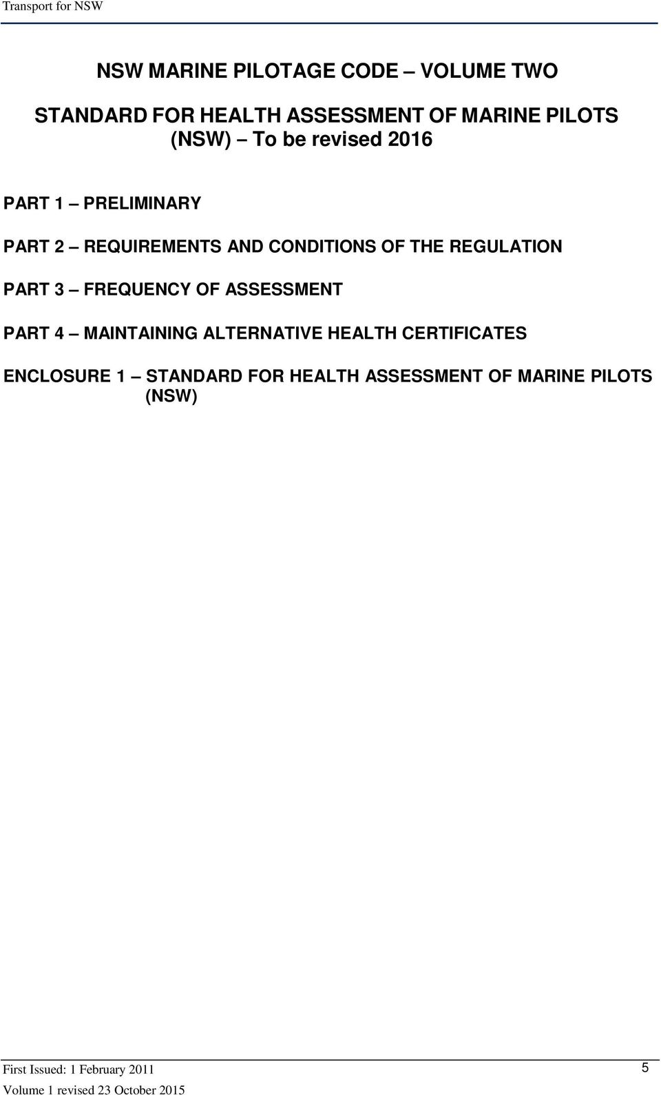 CONDITIONS OF THE REGULATION PART 3 FREQUENCY OF ASSESSMENT PART 4 MAINTAINING