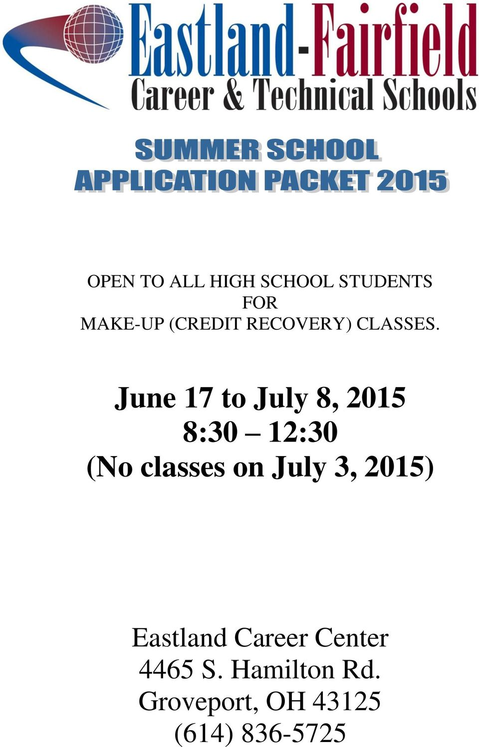 June 17 to July 8, 2015 8:30 12:30 (No classes on