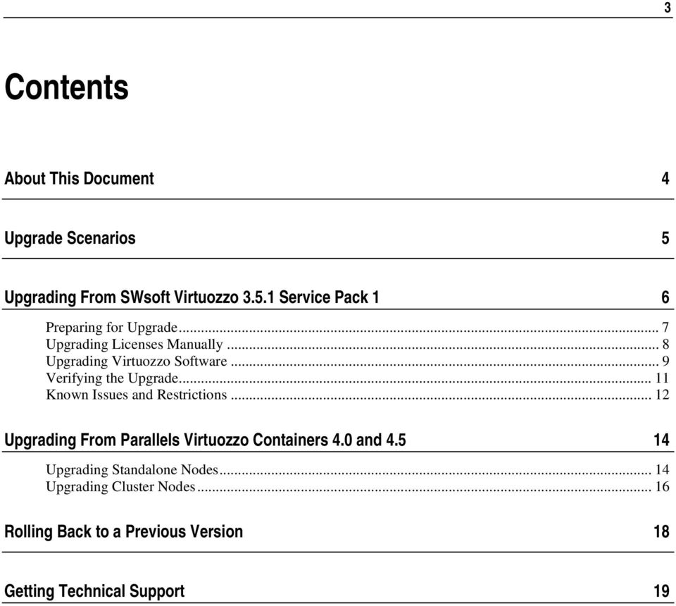 .. 11 Known Issues and Restrictions... 12 Upgrading From Parallels Virtuozzo Containers 4.0 and 4.