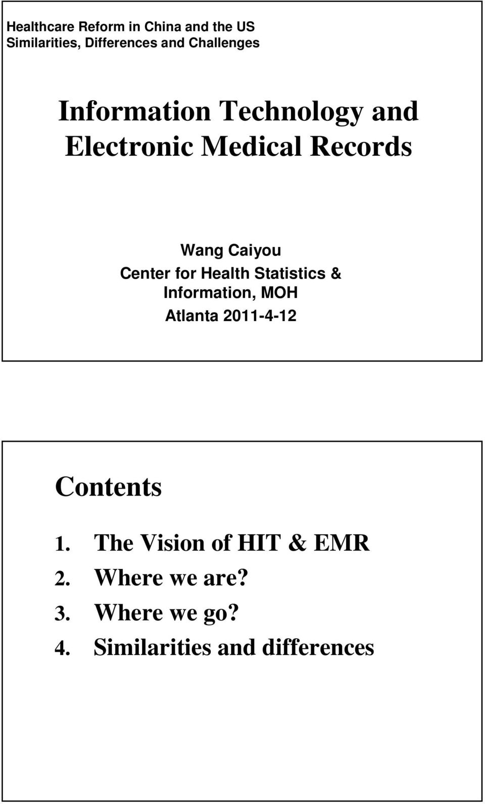 Center for Health Statistics & Information, MOH Atlanta 2011-4-12 Contents 1.