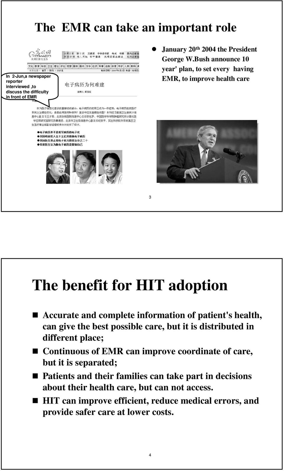 can give the best possible care, but it is distributed in different place; Continuous of EMR can improve coordinate of care, but it is separated; Patients and their
