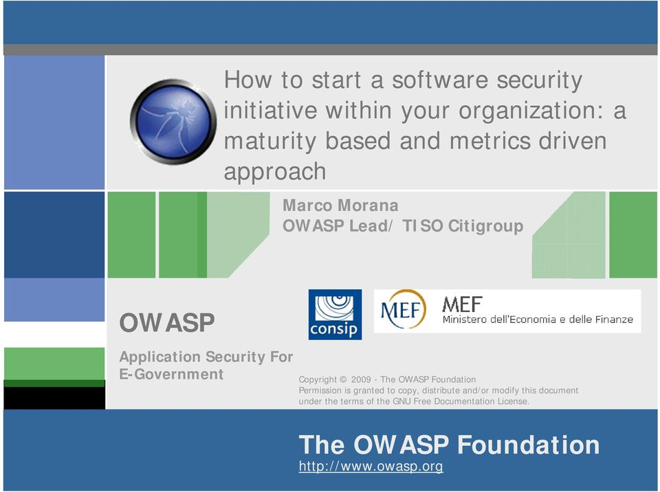 Copyright 2009 - The OWASP Foundation Permission is granted to copy, distribute and/or modify this