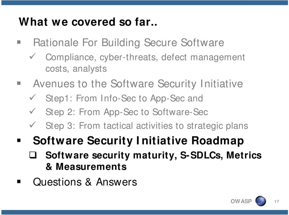 Avenues to the Software Security Initiative Step1: From Info-Sec to App-Sec and Step 2: From App-Sec to