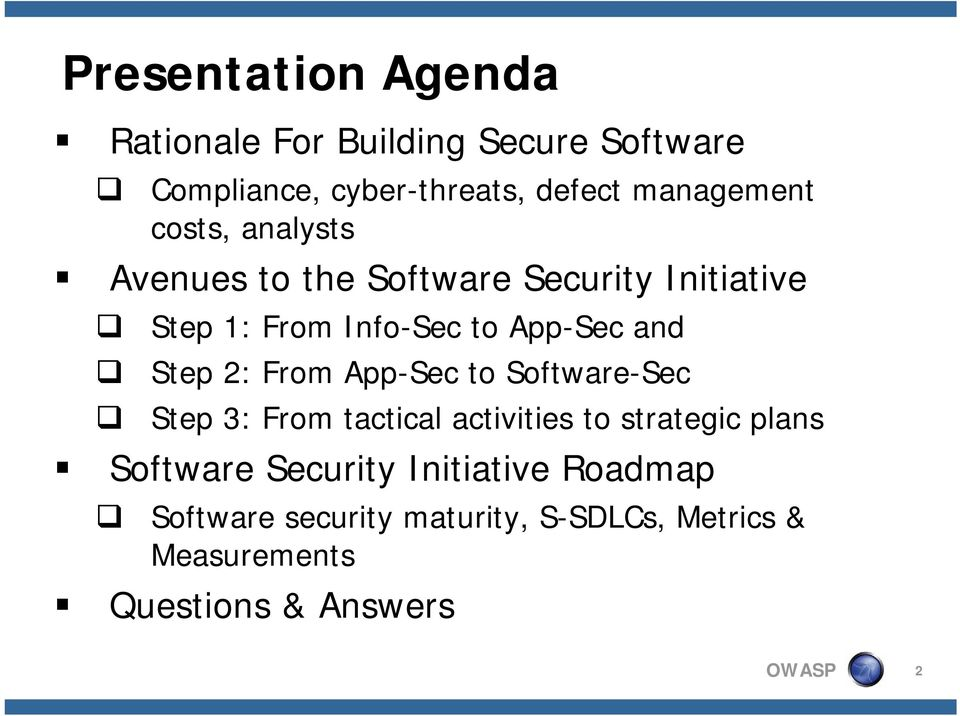 2: From App-Sec to Software-Sec Step 3: From tactical activities to strategic plans Software Security