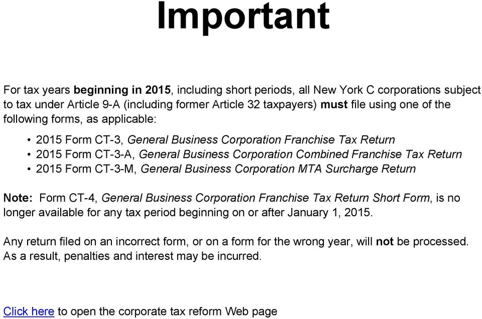 General Business Corporation MTA Surcharge Return Note: Form CT-4, General Business Corporation Franchise Tax Return Short Form, is no longer available for any tax period beginning on or after