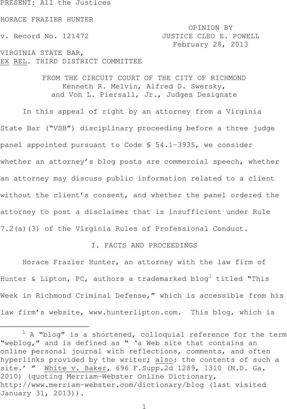 , Judges Designate In this appeal of right by an attorney from a Virginia State Bar ( VSB ) disciplinary proceeding before a three judge panel appointed pursuant to Code 54.