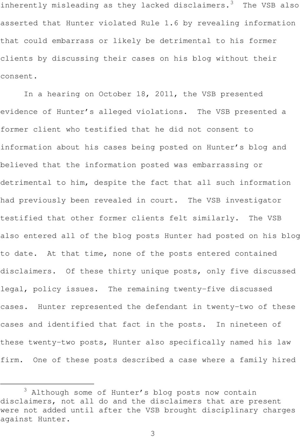 In a hearing on October 18, 2011, the VSB presented evidence of Hunter s alleged violations.