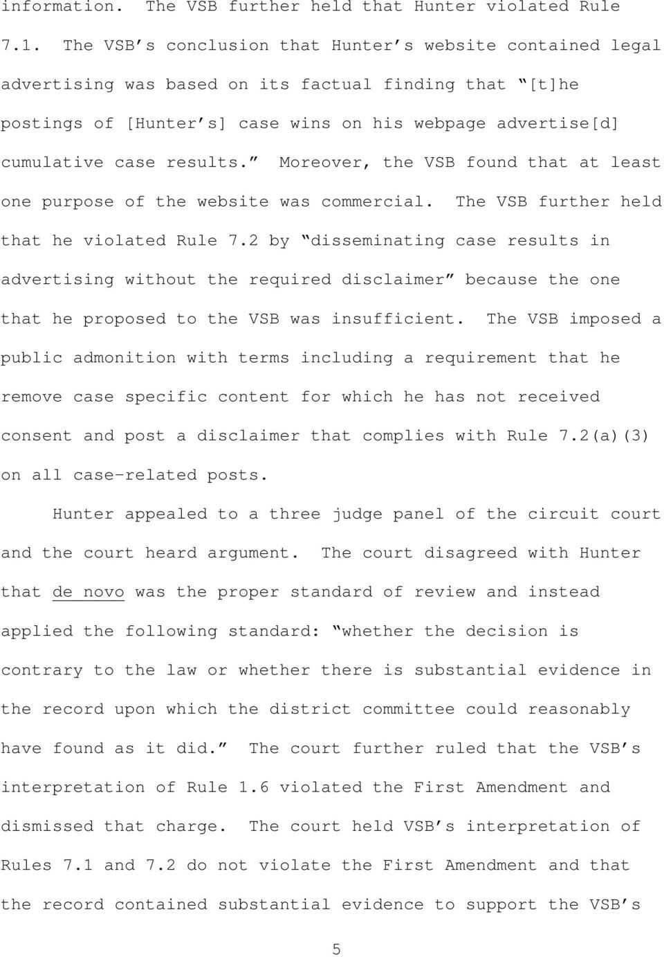 Moreover, the VSB found that at least one purpose of the website was commercial. The VSB further held that he violated Rule 7.