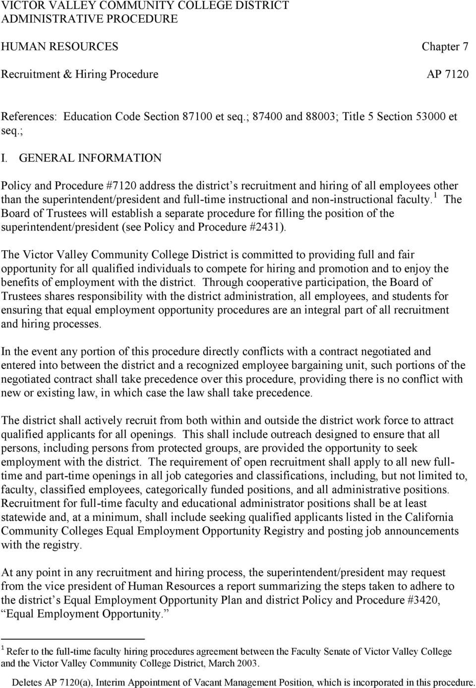 faculty. 1 The Board of Trustees will establish a separate procedure for filling the position of the superintendent/president (see Policy and Procedure #2431).