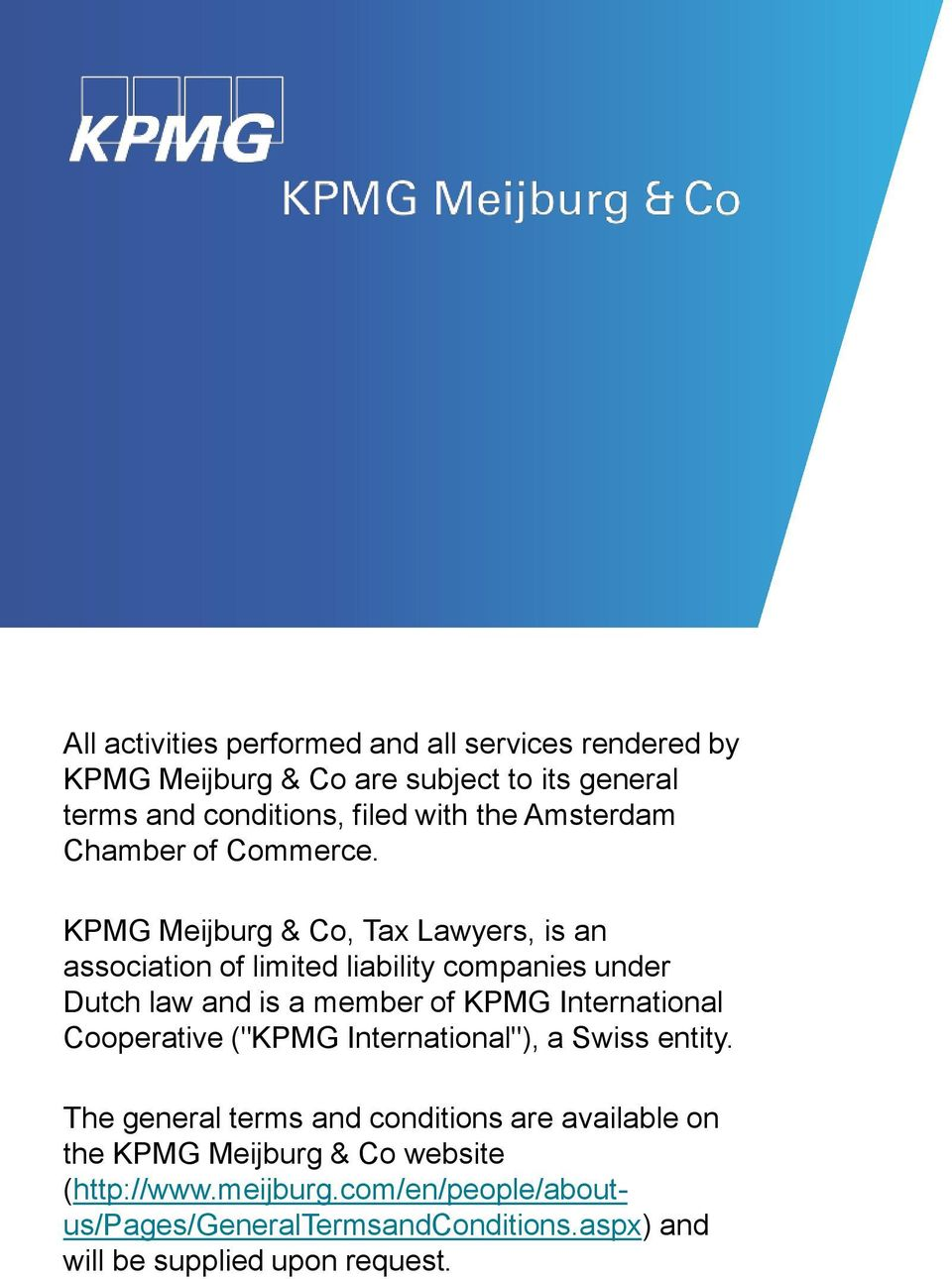 KPMG Meijburg & Co, Tax Lawyers, is an association of limited liability companies under Dutch law and is a member of KPMG International