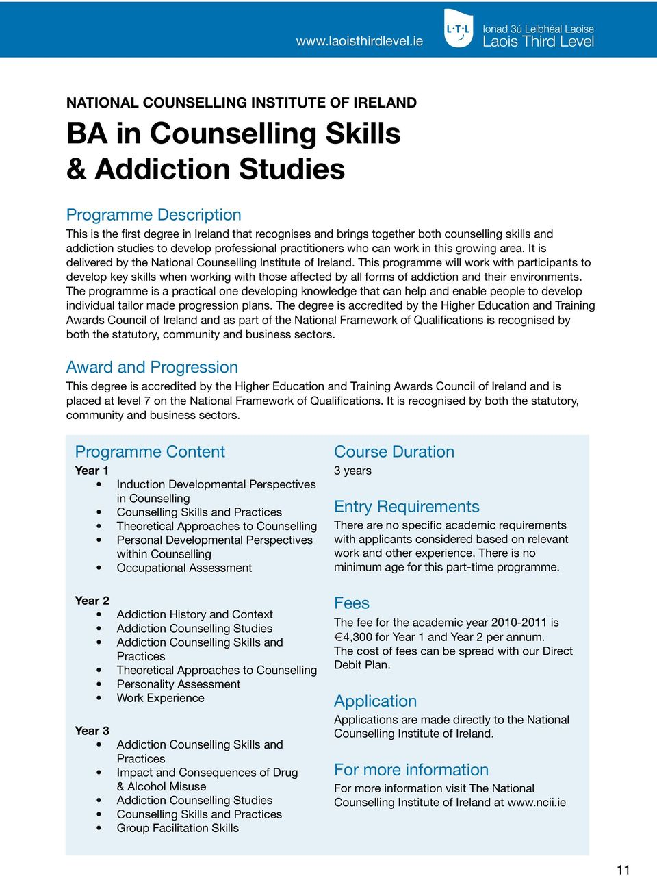 studies to develop professional practitioners who can work in this growing area. It is delivered by the National Counselling Institute of Ireland.