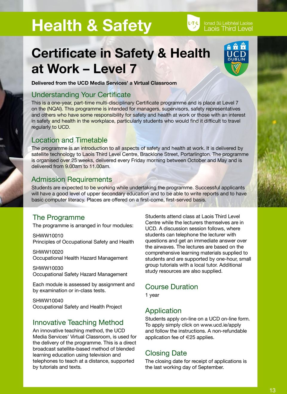 This programme is intended for managers, supervisors, safety representatives and others who have some responsibility for safety and health at work or those with an interest in safety and health in