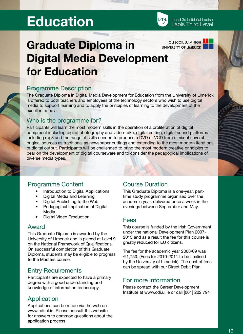 Participants will learn the most modern skills in the operation of a proliferation of digital equipment including digital photography and video-take, digital editing, digital sound platforms