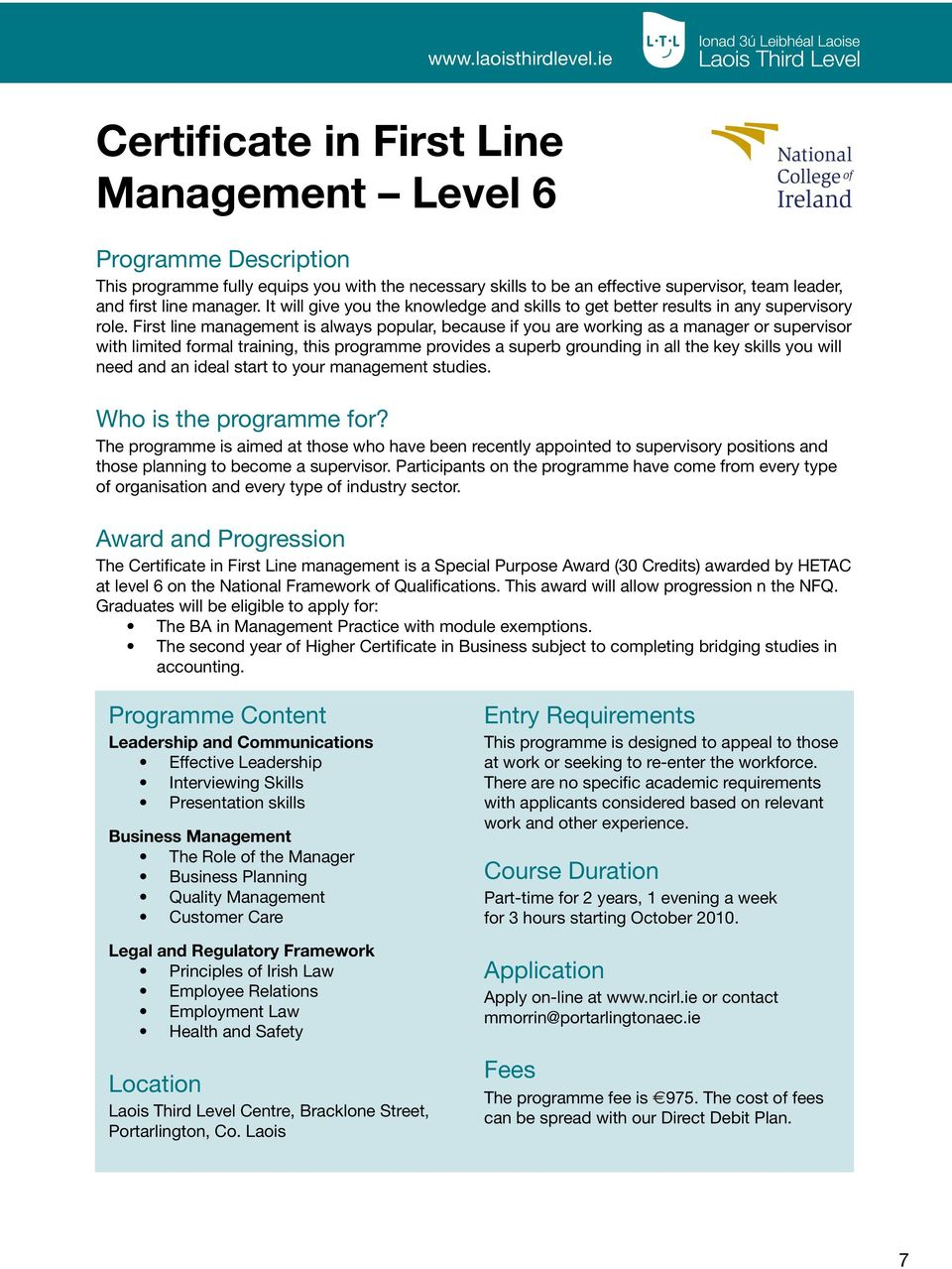 First line management is always popular, because if you are working as a manager or supervisor with limited formal training, this programme provides a superb grounding in all the key skills you will