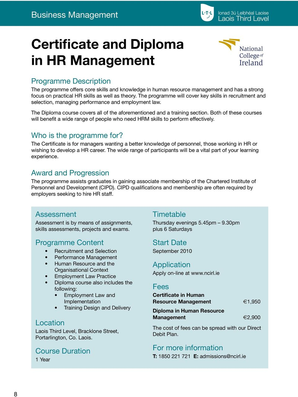 Both of these courses will benefit a wide range of people who need HRM skills to perform effectively. Who is the programme for?
