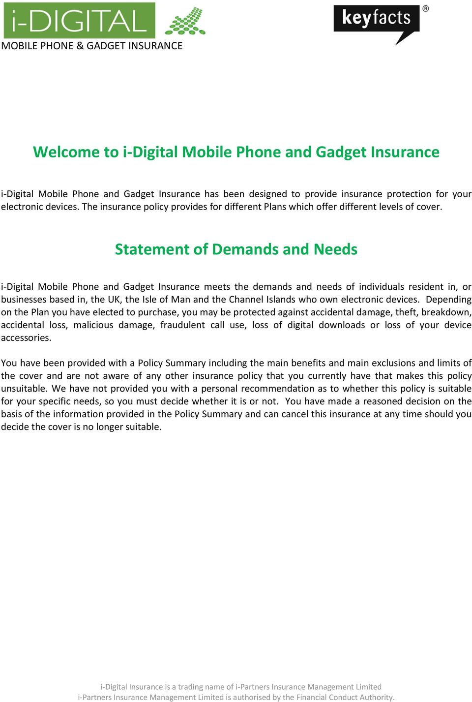 Statement of Demands and Needs i-digital Mobile Phone and Gadget Insurance meets the demands and needs of individuals resident in, or businesses based in, the UK, the Isle of Man and the Channel