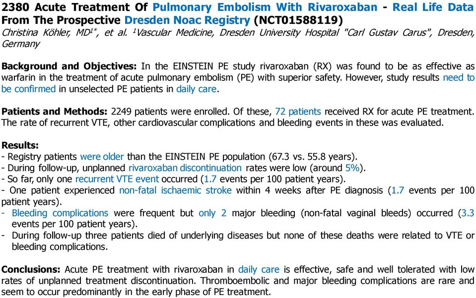the treatment of acute pulmonary embolism (PE) with superior safety. However, study results need to be confirmed in unselected PE patients in daily care.