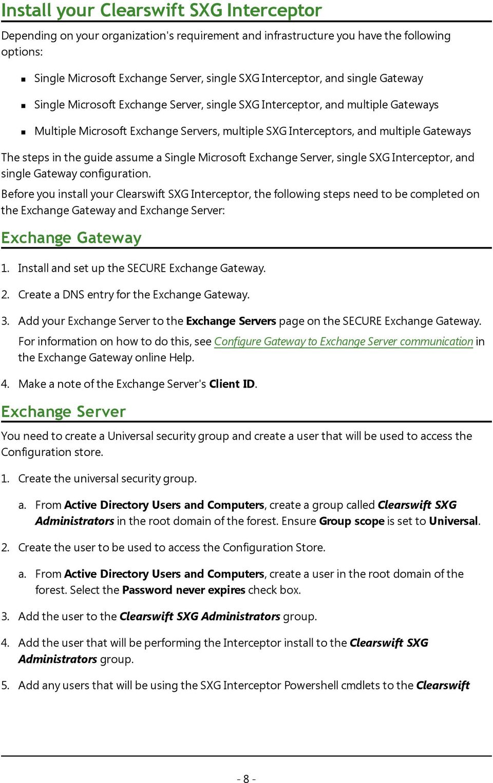 guide assume a Single Microsoft Exchange Server, single SXG Interceptor, and single Gateway configuration.