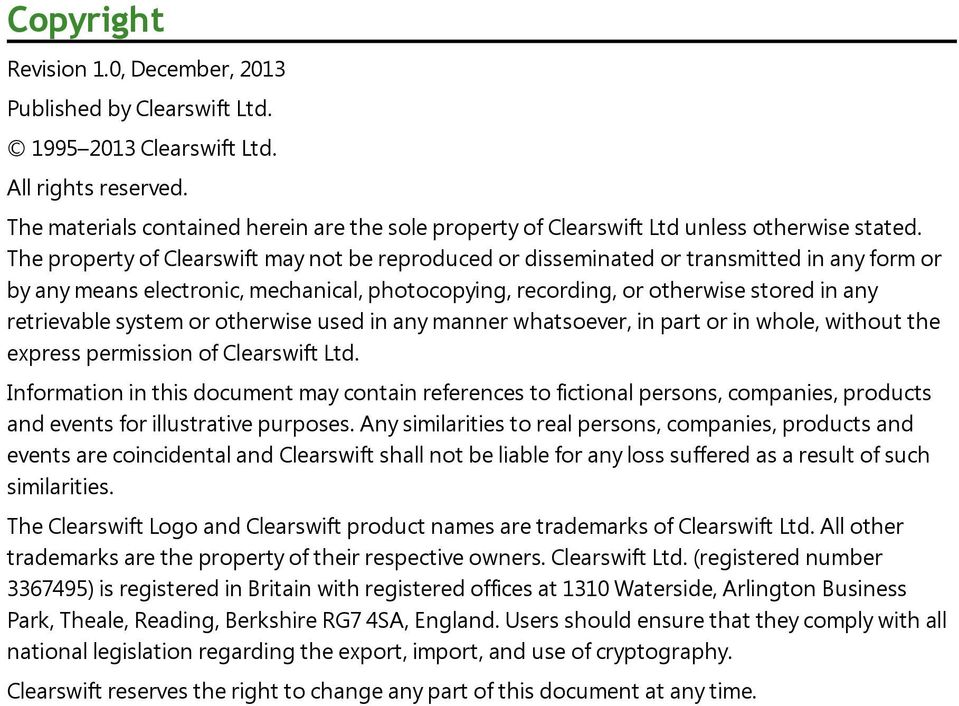 The property of Clearswift may not be reproduced or disseminated or transmitted in any form or by any means electronic, mechanical, photocopying, recording, or otherwise stored in any retrievable