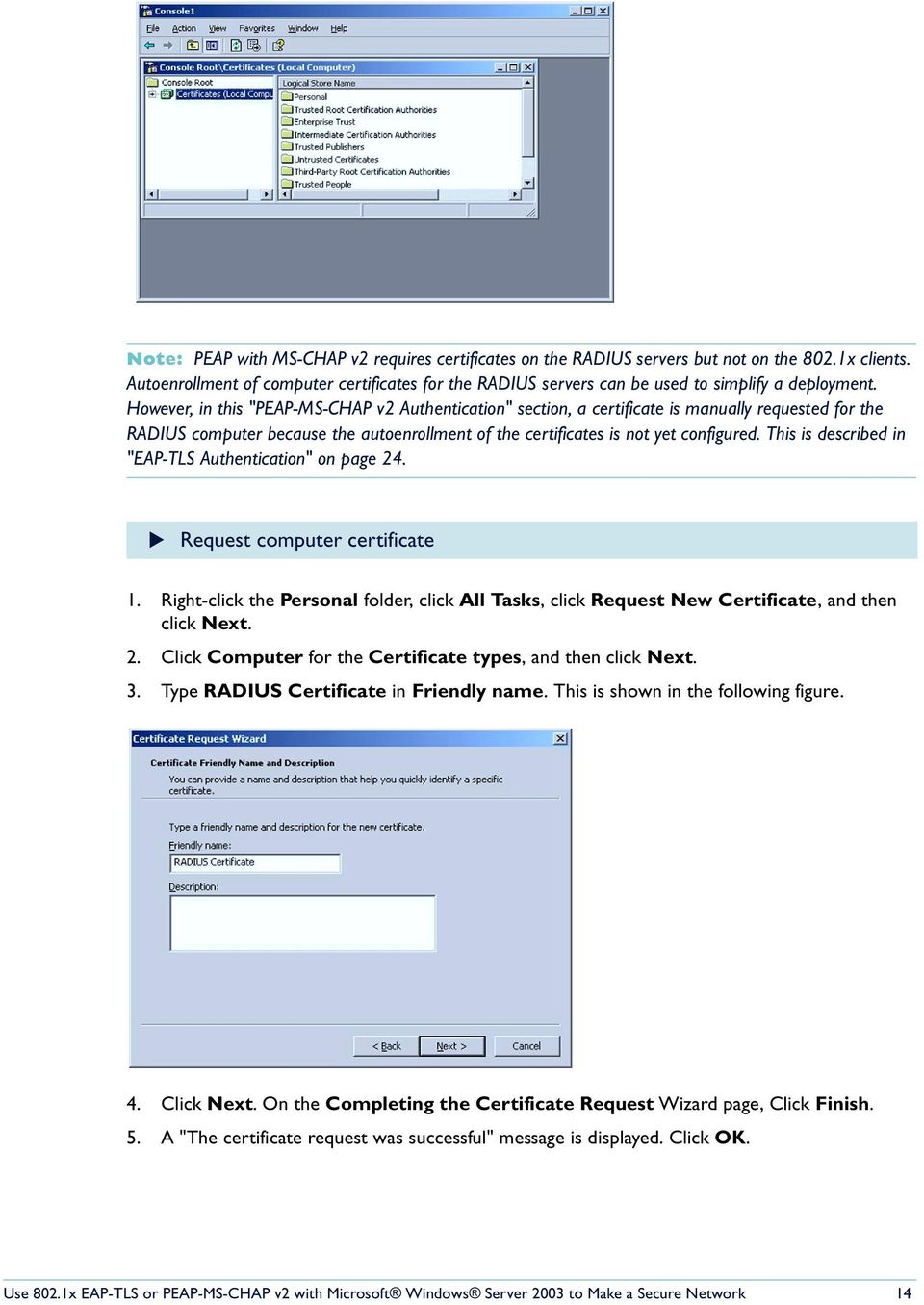 "However, in this ""PEAP-MS-CHAP v2 Authentication"" section, a certificate is manually requested for the RADIUS computer because the autoenrollment of the certificates is not yet configured."