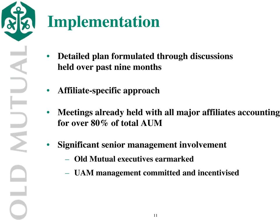 affiliates accounting for over 80% of total AUM Significant senior management