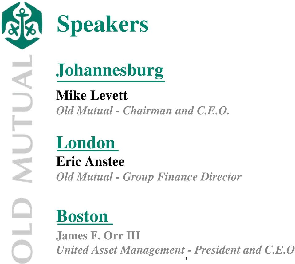 London Eric Anstee Old Mutual - Group Finance