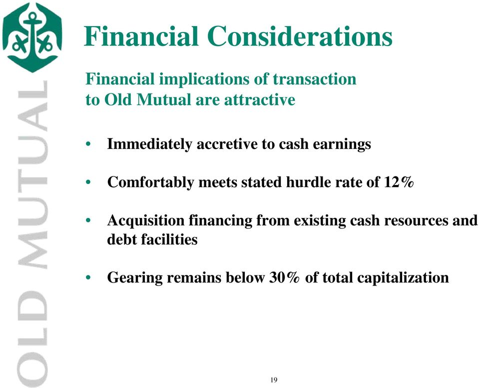 meets stated hurdle rate of 12% Acquisition financing from existing cash